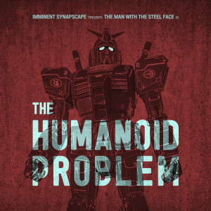 imminent - synapscape - the humanoid problem - ant-zen-act353-x15